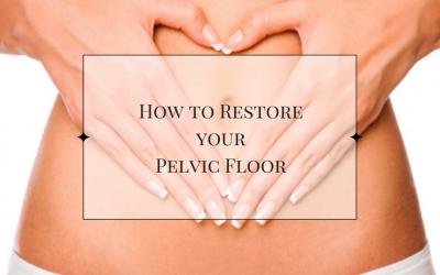 How to Restore your Pelvic Floor