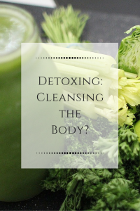 Detox, Cleansing the body?