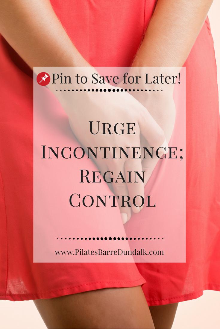 Urge Incontinence – Regain Control