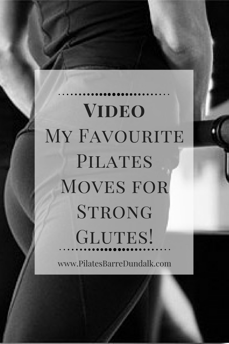 Video – My Favourite Pilates Moves for Strong Glutes